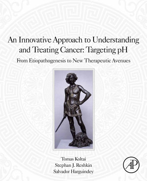 An Innovative Approach to Understanding and Treating Cancer: Targeting pH