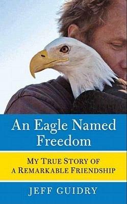 An Eagle Named Freedom