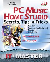 PC Music Home Studio Secrets, Tips, &Tricks