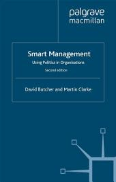Smart Management: Using Politics in Organizations, Edition 2