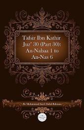 Tafsir Ibn Kathir Juz' 30 (Part 30): An-Nabaa 1 To An-Nas 6