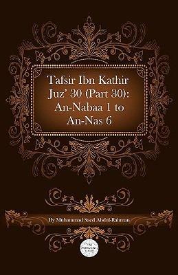 Tafsir Ibn Kathir Juz    30  Part 30   An Nabaa 1 To An Nas 6 PDF