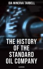 The History of the Standard Oil Company (Illustrated)