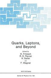 Quarks, Leptons, and Beyond