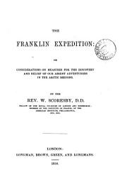 The Franklin Expedition: Or, Considerations on Measures for the Discovery and Relief of Our Absent Adventurers in the Arctic Regions ... With Maps