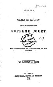 Reports of Cases in Equity Argued and Deternined [sic] in the Supreme Court of North Carolina: From December Term, 1853, to [June Term, 1863], Both Inclusive, Volume 1