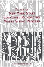 Review of New York State Low-Level Radioactive Waste Siting Process