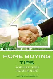 100 of the Top Home Buying Tips for First Time Home Buyers