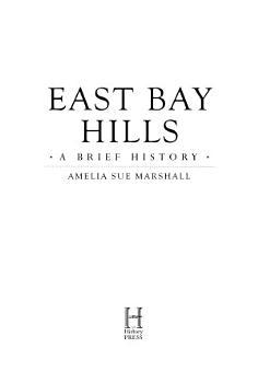 East Bay Hills  A Brief History PDF