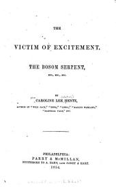 The Victim of Excitement ; The Bosom Serpent