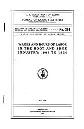 Wages and hours of labor in the boot and shoe industry, 1907 to 1924