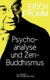 Psychoanalyse und Zen-Buddhismus: Psychoanalysis and Zen Buddhism