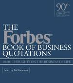 The Forbes Book of Business Quotations