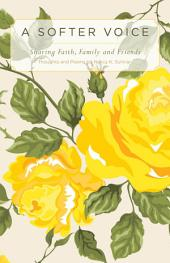 A Softer Voice: Sharing Faith, Family and Friends