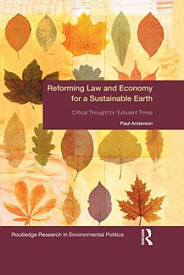 Reforming Law and Economy for a Sustainable Earth PDF