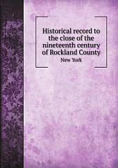 Historical record to the close of the nineteenth century of Rockland County