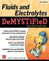 Fluids and Electrolytes Demystified, Second Edition: Edition 2