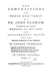 The compositions in prose and verse of mr. John Oldham. To which are added memoirs of his life, and explantory notes, by E. Thompson