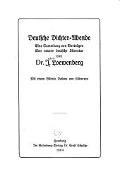 Deutsche Dichter-Abende: eine Sammlung von Vortraegen über neuere deutsche Literatur