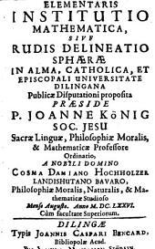 Elementaris institutio mathematica, sive rudis delineatio sphaerae
