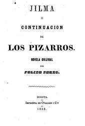 Jilma ó continuación de los pizarros: novela orijinal