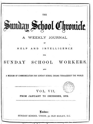 The Sunday school chronicle  afterw   New chronicle of Christian education