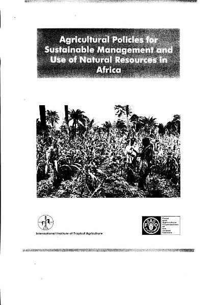 Agricultural Policies For Sustainable Management And Use Of Natural Resources In Africa