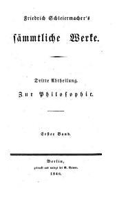 Friedrich Schleiermacher's sämmtliche werke: Teil 3,Ausgabe 1