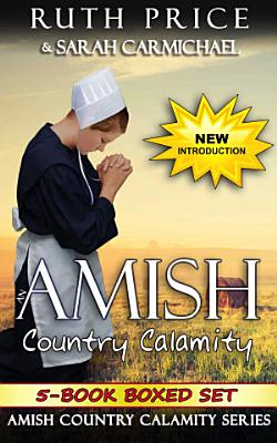 An Amish Country Calamity 5 Book Boxed Set Collection
