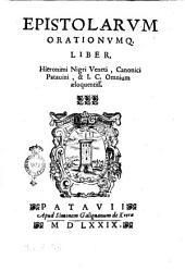 Epistolarum orationumq. liber, Hieronimi Nigri Veneti, canonici Patauini, & I. C. omnium æloquentiss