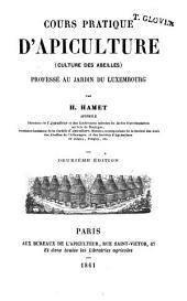 Cours Pratique D'apiculture (culture Des Abeilles): Professé Au Jardin Du Luxembourg