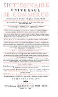 Dictionnaire universel de commerce  d histoire naturelle et des arts et metiers  etc   Ouvrage posthume continue sur les memoires de l auteur et donnE au public par Philemon Louis Savary  Nouv  ed   rev   corr   etc   PDF