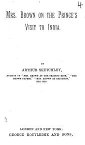 Mrs. Brown on the prince's visit to India, by Arthur Sketchley: Volume 4