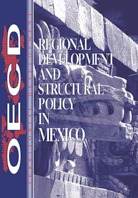 Regional Development and Structural Policy in Mexico PDF