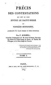 Précis des contestations qui ont eu lieu entre le Saint-Siège et Napoléon Buonaparte: Volumes1à2