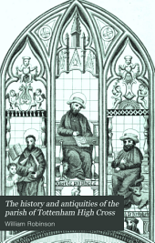 The history and antiquities of the parish of Tottenham High Cross