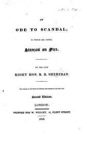 An Ode to Scandal; to which are added, Stanzas on Fire. ... Second edition