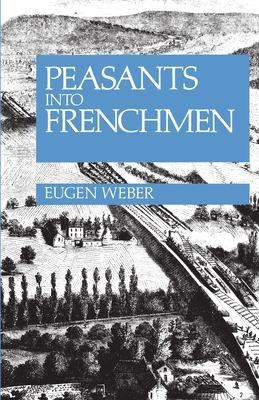 Peasants Into Frenchmen