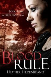 Blood Rule: Dirty Blood Book 4