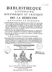 Bibliothèque littéraire, historique et critique de la médecine ancienne et moderne... par M. Joseph-François Carrère...