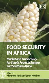 Food Security in Africa: Market and Trade Policy for Staple Foods in Eastern and Southern Africa