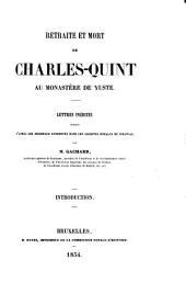 Retraite et mort de Charles-Quint au monastère de Yuste: Lettres inédites pub. d'après les originaux conservés dans les archives royales de Simancas, Volumes1à2