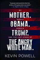 My Mother  Barack Obama  Donald Trump  And the Last Stand of the Angry White Man  PDF