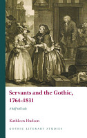 Servants and the Gothic  1764 1831 PDF