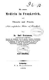Die neuere Medicin in Frankreich nach Theorie und Praxis: mit vergleichenden Blicken auf Deutschland, Band 1