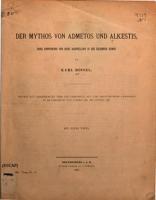 D  Mythos von Admetos u  Alkestis  seine Entstehung u  seine Darstellung in der bildenden Kunst PDF