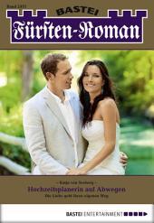 Fürsten-Roman - Folge 2471: Hochzeitsplanerin auf Abwegen