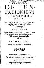 Tractatus de tentationibus et earum remediis: origines, qui bene exit de tentatione & quem tentatio probabilem reddit, iste venit ad sanitatem iudicii etc