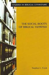 The Social Roots of Biblical Yahwism: Part 2