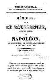 Mémoires de M. de Bourrienne, Ministre d'Etat, sur Napoléon, le directoire, le consulat, l'empire et la restauration: 1